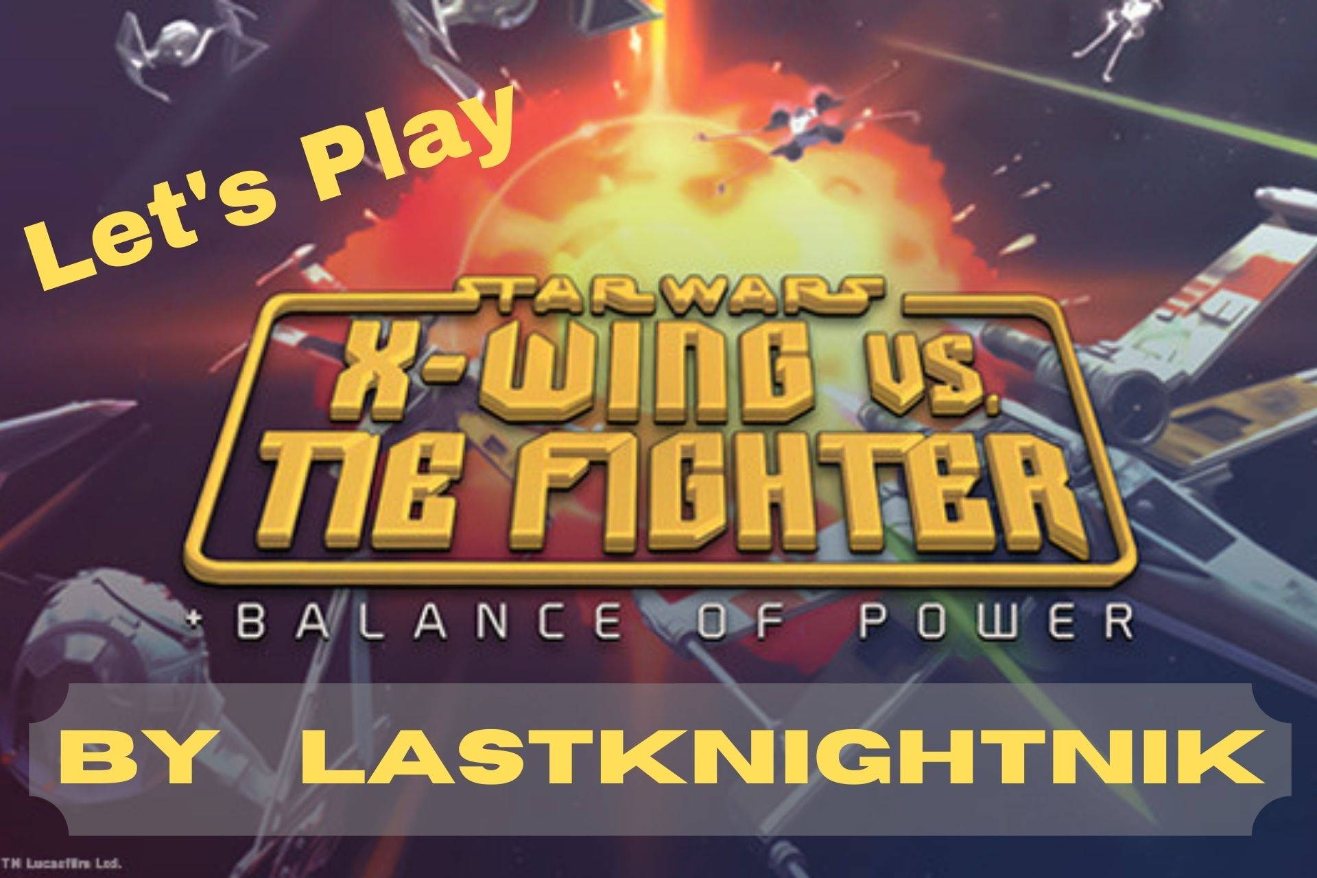 Lets Play X Wing vs. TIE Fighter